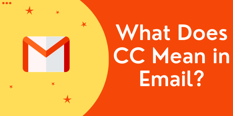 What Does CC Mean in Email? – Email Basics